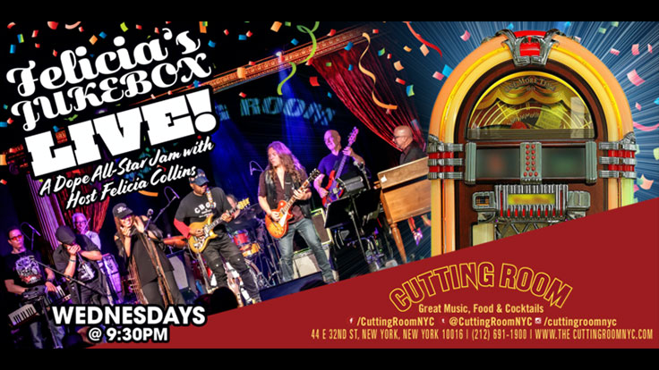 Wednesday, October 9th: Members of Living Colour, Blues Brothers, Ringo Starr and Billy Joel's Band Perform as Part of Felicia's Jukebox LIVE at The Cutting Room