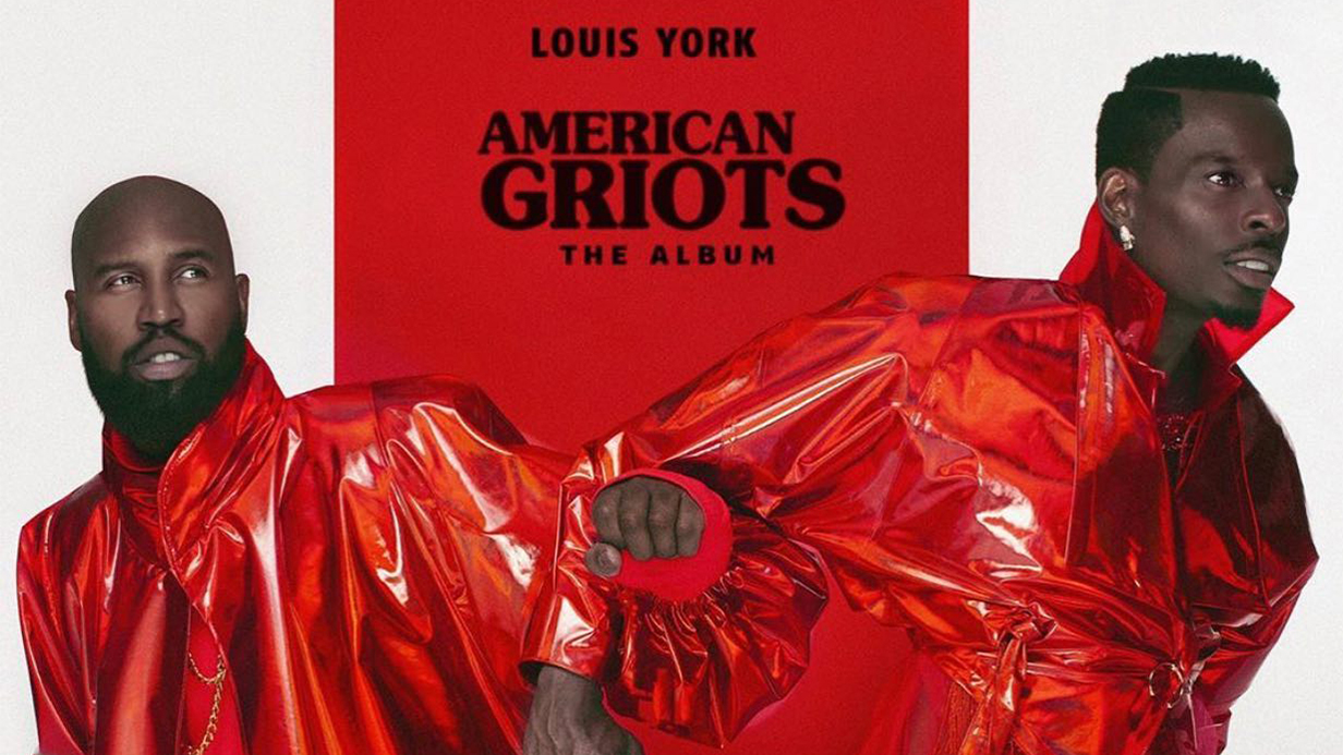 Louis York Releases Highly-Anticipated Debut Album, American Griots - The Album, Today Via All Digital and Streaming Platforms